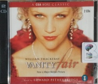 Vanity Fair written by William Thackeray performed by Edward Petherbridge on CD (Abridged)