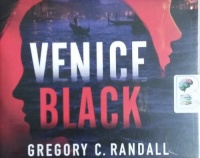 Venice Black written by Gregory C. Randall performed by Sadie Alexandru on CD (Unabridged)
