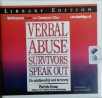 Verbal Abuse - Survivors Speak Out - On Relationship and Recovery written by Patricia Evans performed by Laural Merlington on CD (Unabridged)