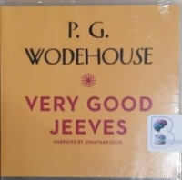Very Good, Jeeves written by P.G. Wodehouse performed by Jonathan Cecil on CD (Unabridged)