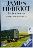 Vet in Harness written by James Herriot performed by Christopher Timothy on Cassette (Unabridged)