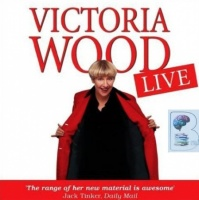 Victoria Wood Live written by Victoria Wood performed by Victoria Wood on Audio CD (Abridged)