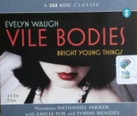 Vile Bodies - Bright Young Things written by Evelyn Waugh performed by Nathaniel Parker, Emilia Fox and Tobias Menzies on CD (Abridged)