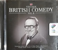 Vintage British Comedy - Volume 6 written by Various Vintage Comedy Favourites performed by Frankie Howard, Margaret Rutherford, Flanagan and Allen and Arthur Askey on CD (Abridged)