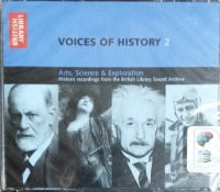 Voices of History 2 - Arts, Science and Exploration written by British Library performed by Various Historical Figures on CD (Unabridged)
