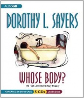 Whose Body? written by Dorothy L. Sayers performed by David Case on CD (Unabridged)
