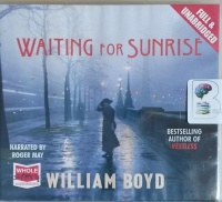 Waiting for Sunrise written by William Boyd performed by Roger May on CD (Unabridged)