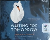 Waiting for Tomorrow written by Nathacha Appanah performed by Teri Schnaubelt on CD (Unabridged)