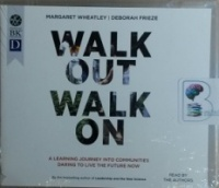 Walk Out Walk On written by Margaret Wheatley and Deborah Frieze performed by Margaret Wheatley and Deborah Frieze on MP3 CD (Unabridged)