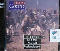 War and Peace - Part 2 written by Leo Tolstoy performed by Edward Petherbridge on CD (Abridged)