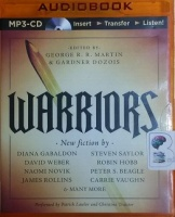 Warriors written by Various Famous Authors performed by Patrick Lawlor and Christina Traister on MP3 CD (Unabridged)