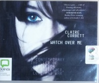 Watch Over Me written by Claire Corbett performed by Edwina Wren on CD (Unabridged)
