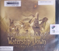 Watership Down written by Richard Adams performed by Ralph Cosham on CD (Unabridged)
