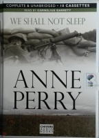 We Shall Not Sleep written by Anne Perry performed by Cornelius Garrett on Cassette (Unabridged)