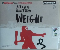 Weight written by Jeanette Winterson performed by Dick Hill and Susie Breck on CD (Unabridged)