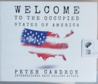 Welcome to the Occupied States of America written by Peter Cawdron performed by Lauren Ezzo on CD (Unabridged)