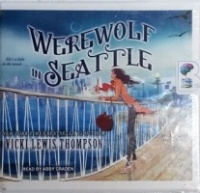 Werewolf in Seattle written by Vicki Lewis Thompson performed by Abby Craden on CD (Unabridged)