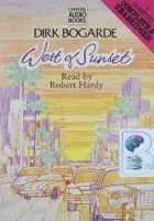 West of Sunset written by Dirk Bogarde performed by Robert Hardy on Cassette (Unabridged)