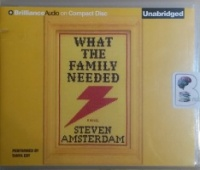 What the Family Needed written by Steven Amsterdam performed by Tanya Eby on CD (Unabridged)