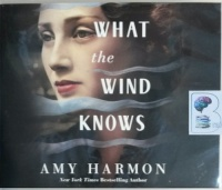What the Wind Knows written by Amy Harmon performed by Saskia Maarleveld and Will Damron on CD (Unabridged)