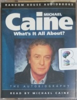 What's it All About? written by Michael Caine performed by Michael Caine on Cassette (Abridged)