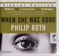 When She Was Good written by Philip Roth performed by Tanya Eby on CD (Unabridged)