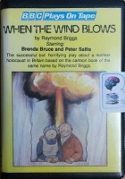 When the Wind Blows written by Raymond Briggs performed by Brenda Bruce and Peter Sallis on Cassette (Unabridged)