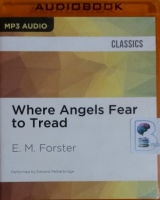 Where Angels Fear to Tread written by E.M. Forster performed by Edward Petherbridge on MP3 CD (Unabridged)