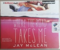 Where the Road Takes Me written by Jay McLean performed by Nick Podehl and Laura Hamilton on CD (Unabridged)