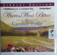 Where the Wind Blows written by Caroline Fyffe performed by Phil Gigante on CD (Unabridged)