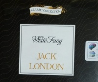 White Fang written by Jack London performed by Theodore Bikel on CD (Abridged)