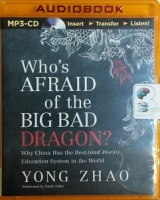 Who's Afraid of the Big Bad Dragon? written by Yong Zhao performed by Emily Zeller on MP3 CD (Unabridged)