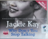 Why Don't You Stop Talking written by Jackie Kay performed by Adjoa Andoh, Caroline Guthrie, Cathleen McCarron and Rachael Loiuse Miller on CD (Unabridged)