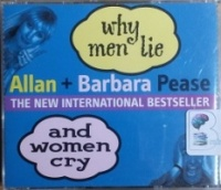Why Men Lie and Women Cry written by Allan Pease and Barbara Pease performed by Allan Pease and Barbara Pease on CD (Abridged)
