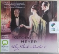 Why Shoot a Butler? written by Georgette Heyer performed by Ulli Birve on CD (Unabridged)