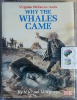 Why The Whales Came written by Michael Morpurgo performed by Virginia McKenna on Cassette (Unabridged)