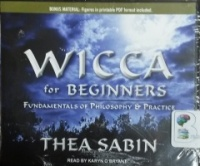Wicca for Beginners - Fundamentals of Philosophy and Practice written by Thea Sabin performed by Karyn O'Bryant on CD (Unabridged)