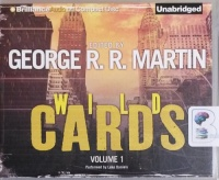 Wild Cards Volume 1 written by Various Fiction Authors performed by Luke Daniels on CD (Unabridged)