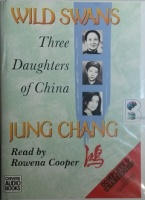 Wild Swans written by Jung Chang performed by Rowena Cooper on Cassette (Unabridged)
