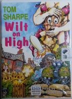 Wilt on High written by Tom Sharpe performed by Stephen Thorne on Cassette (Unabridged)