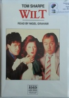 Wilt written by Tom Sharpe performed by Nigel Graham on Cassette (Unabridged)