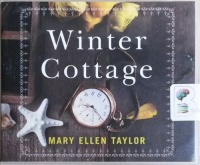 Winter Cottage written by Mary Ellen Taylor performed by Kristin Watson Heintz on CD (Unabridged)