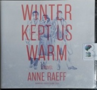 Winter Kept Us Warm written by Anne Raeff performed by Suzanne Toren on CD (Unabridged)
