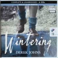 Wintering written by Derek Johns performed by Clive Mantle on CD (Unabridged)