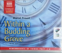 Within A Budding Grove written by Marcel Proust performed by Neville Jason on CD (Unabridged)