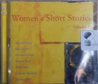 Women's Short Stories - Volume 1 written by Various Famous Authors performed by Eve Karpf and Liza Ross on CD (Abridged)