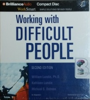 Working with Difficult People written by William Lundin, PhD and Kathleen Lundin and Michael S. Dobson performed by Full Cast Performance on CD (Unabridged)