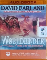 Worldbinder - Book VI of the Runelords written by David Farland performed by Ray Porter on MP3 CD (Unabridged)