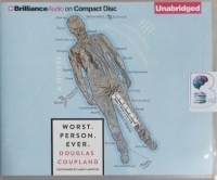 Worst. Person. Ever. written by Douglas Coupland performed by James Langdon on CD (Unabridged)