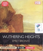 Wuthering Heights written by Emily Bronte performed by Michael Kitchen on CD (Unabridged)